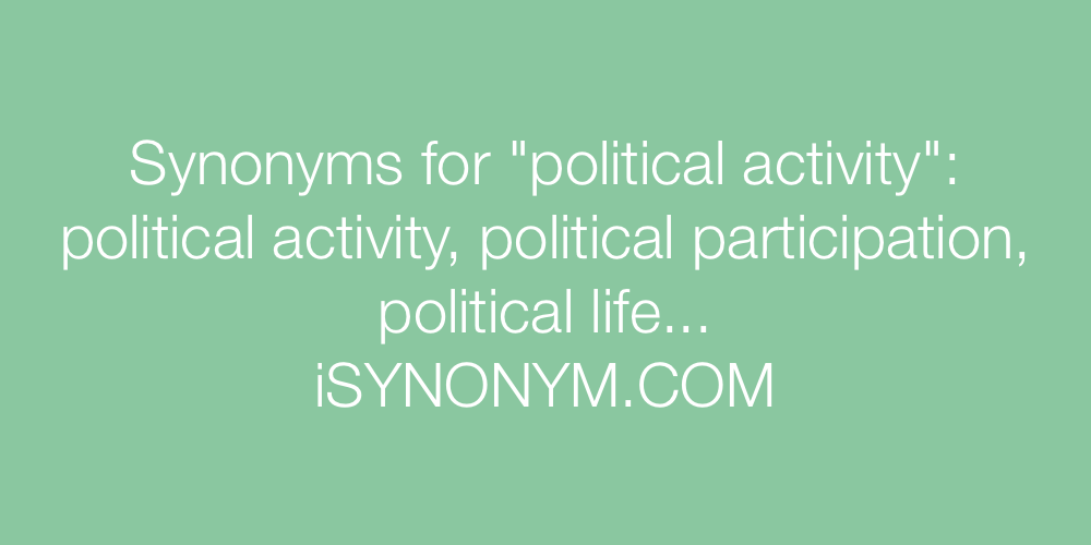 Synonyms political activity