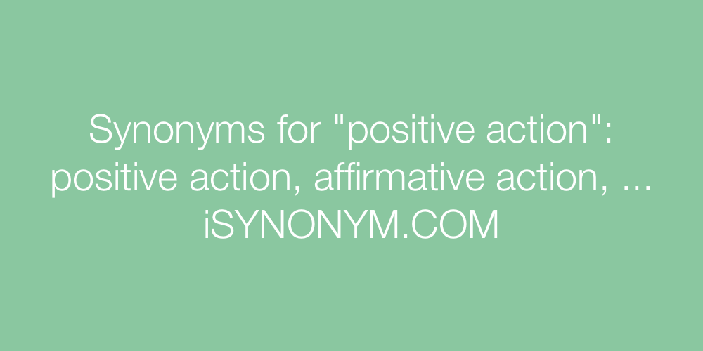 Synonyms positive action