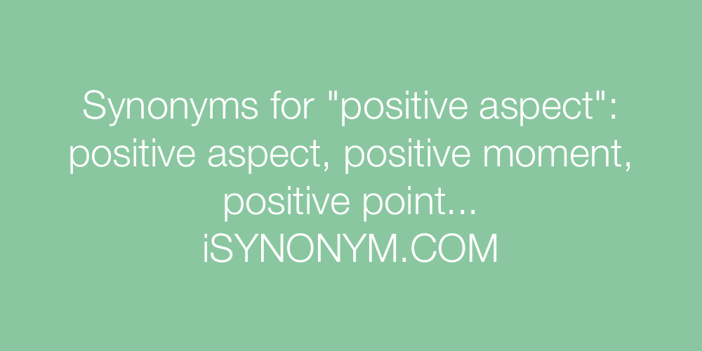 Synonyms positive aspect