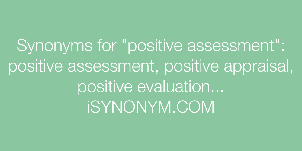 Synonyms positive assessment
