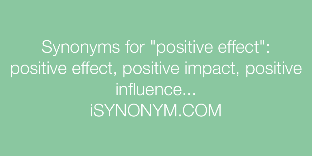 Synonyms positive effect