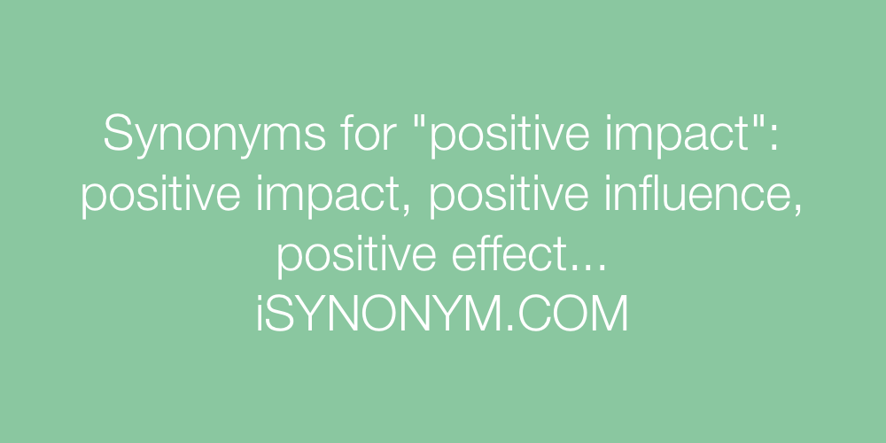 Synonyms positive impact