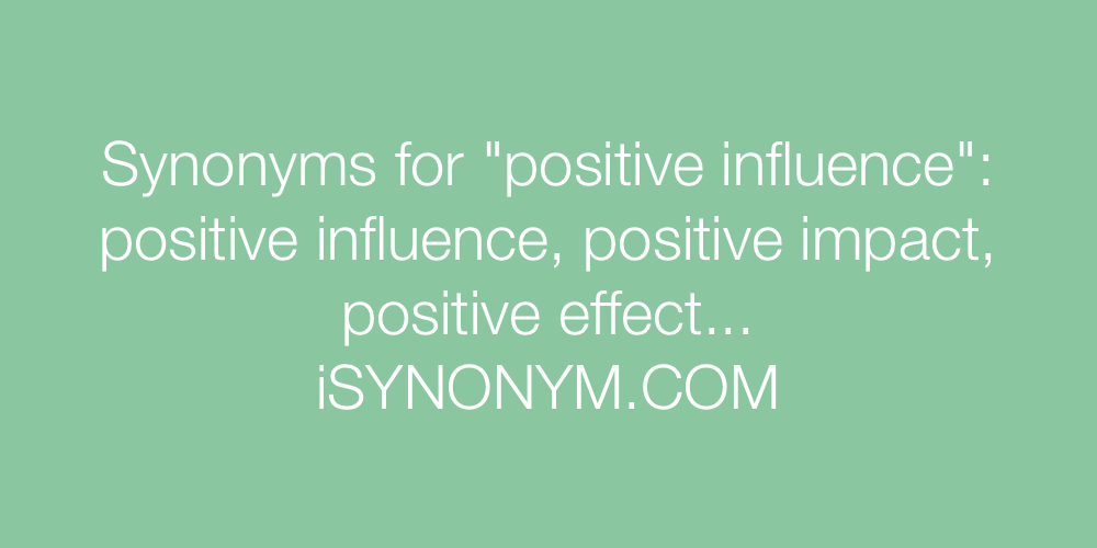 Synonyms positive influence