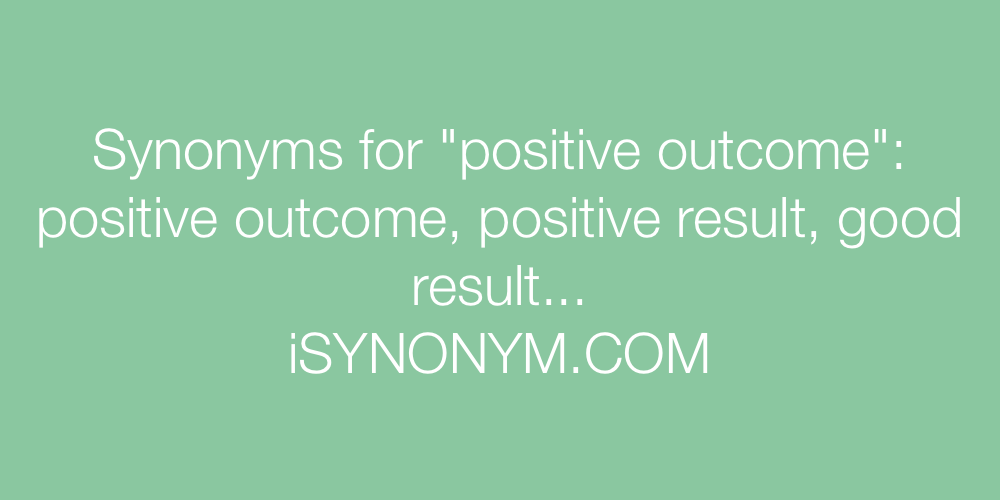 Synonyms positive outcome