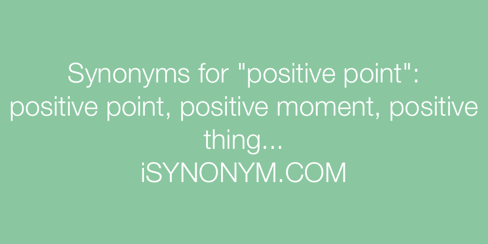 Synonyms positive point
