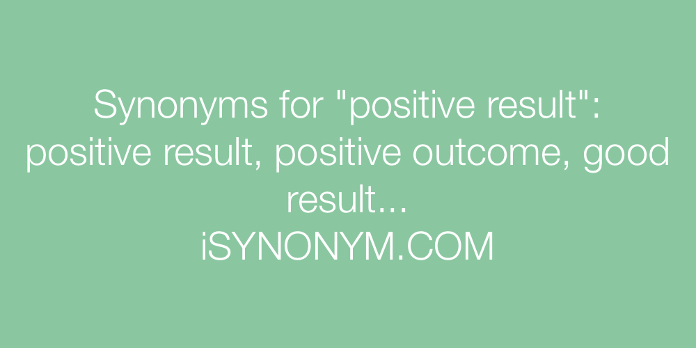 Synonyms positive result
