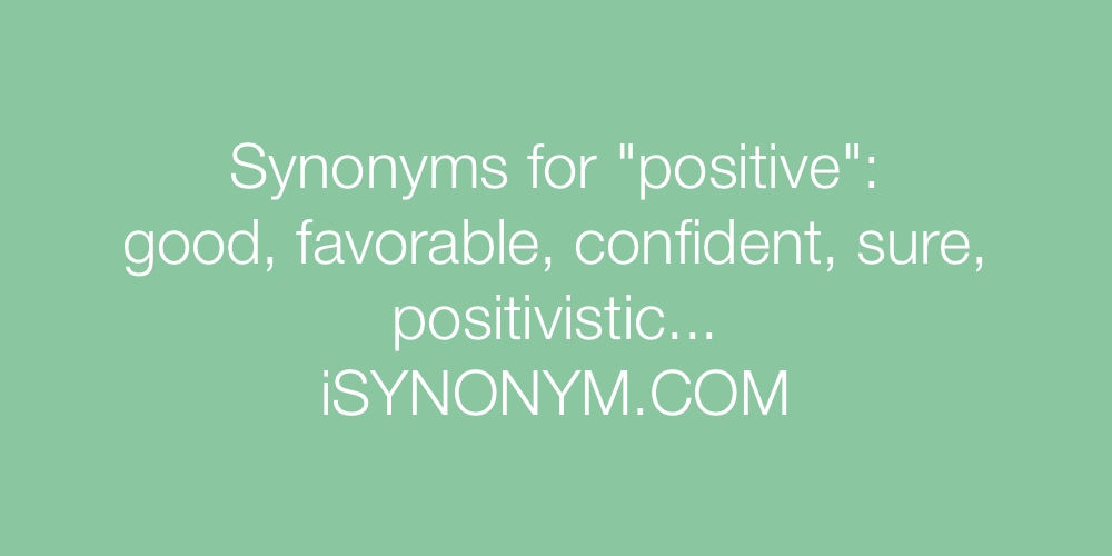 Synonyms positive