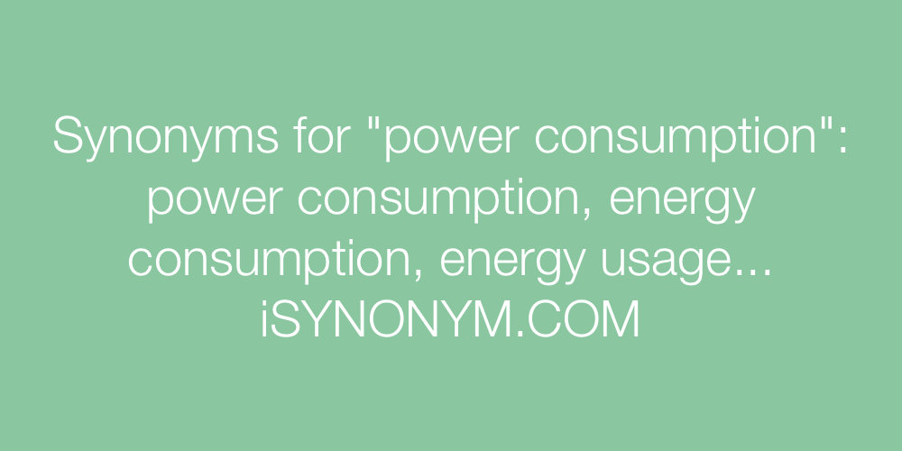 Synonyms power consumption