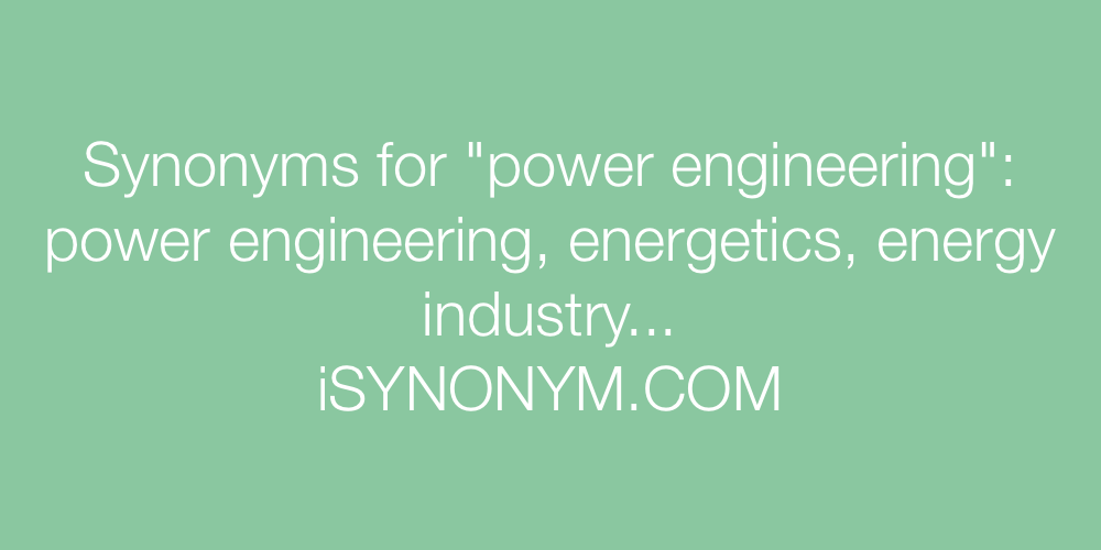 Synonyms power engineering