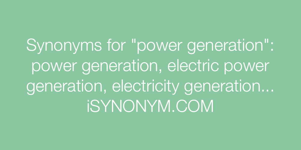 Synonyms power generation