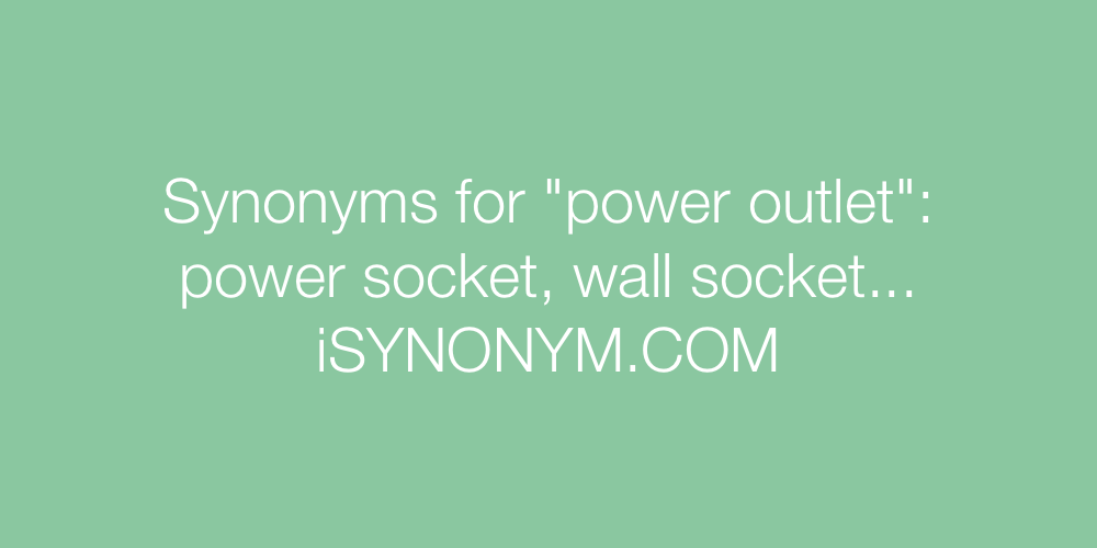 Synonyms power outlet