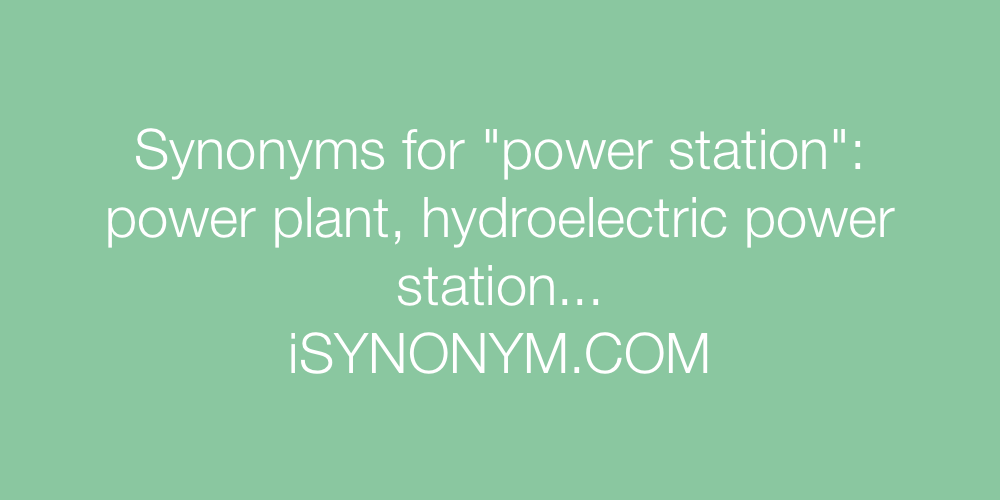 Synonyms power station