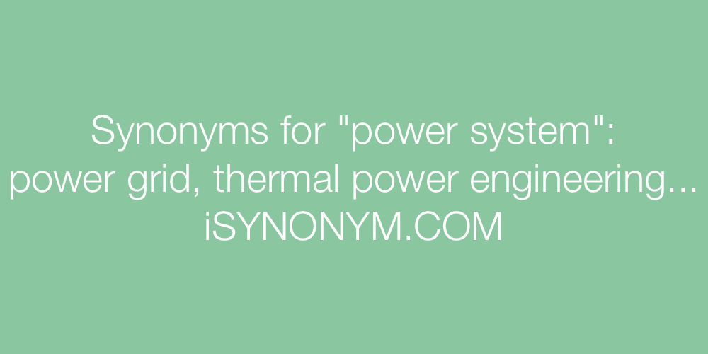 Synonyms power system