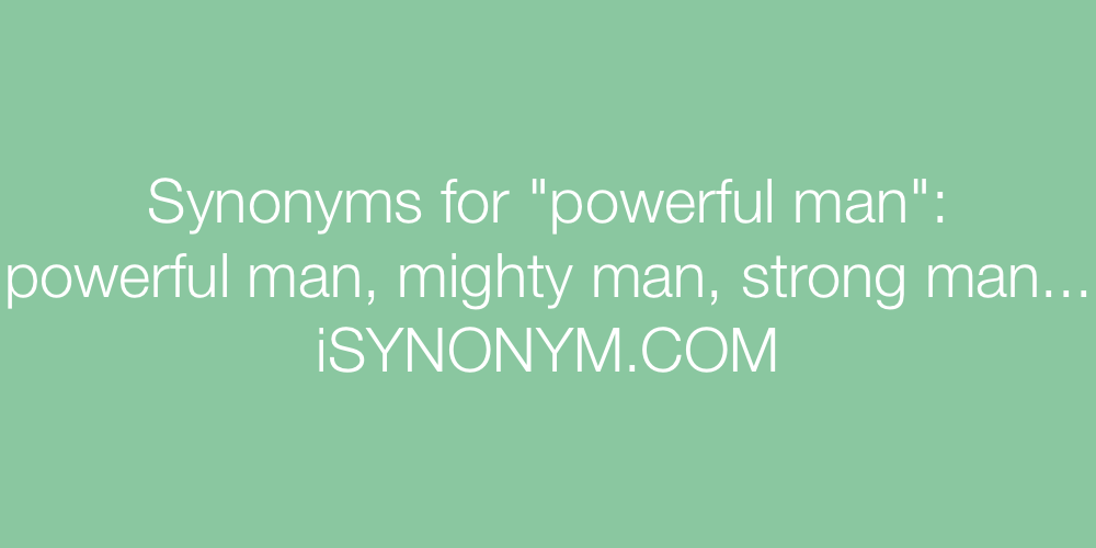 Synonyms powerful man