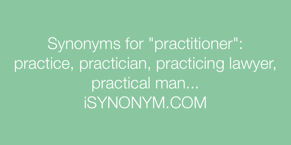 Synonyms practitioner