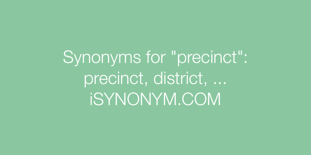 Synonyms precinct
