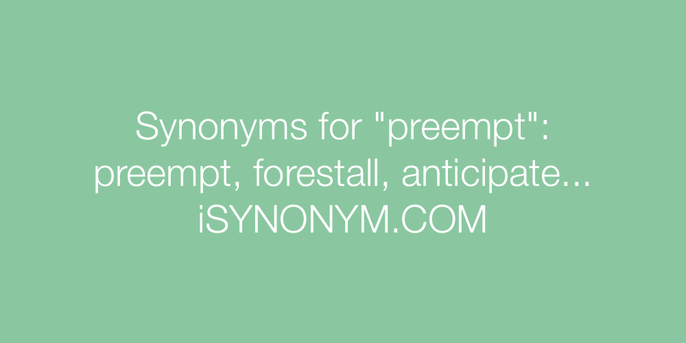 Synonyms preempt