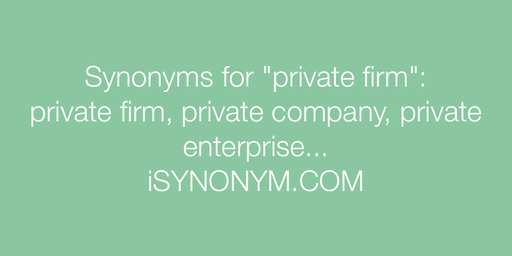 Synonyms private firm