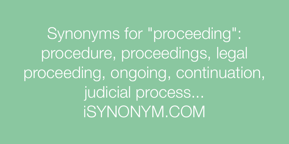 Synonyms proceeding