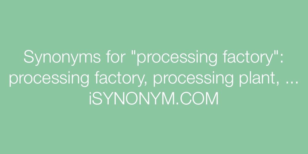 Synonyms processing factory
