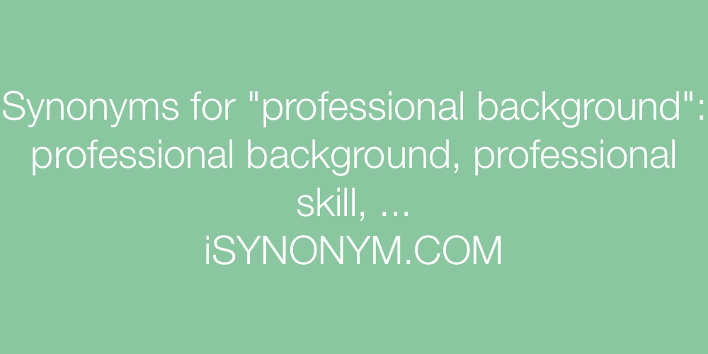 Synonyms professional background