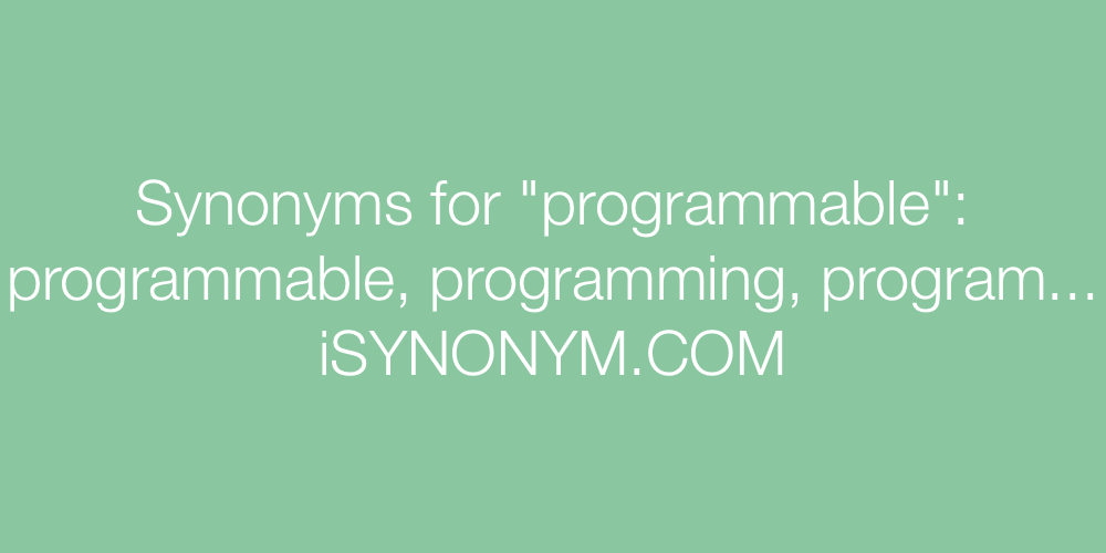 Synonyms programmable