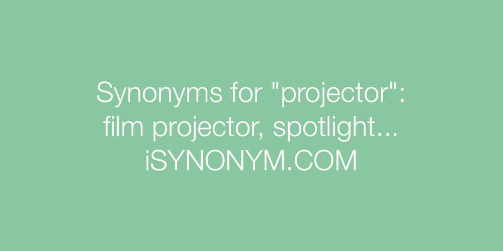 Synonyms projector