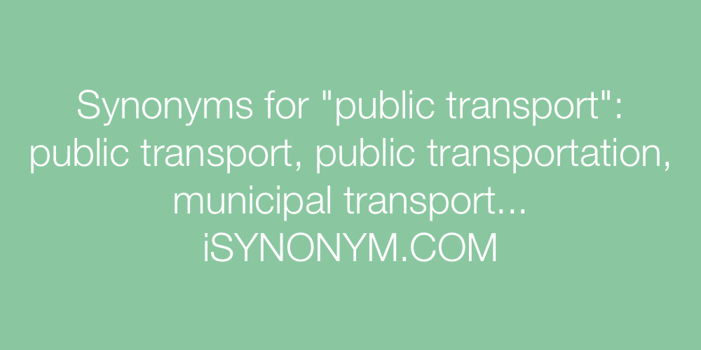 Synonyms for public transport   public transport synonyms