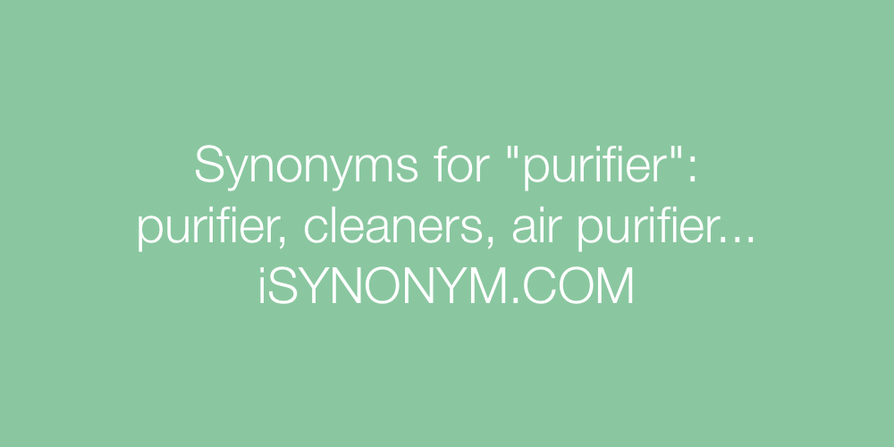 Synonyms purifier
