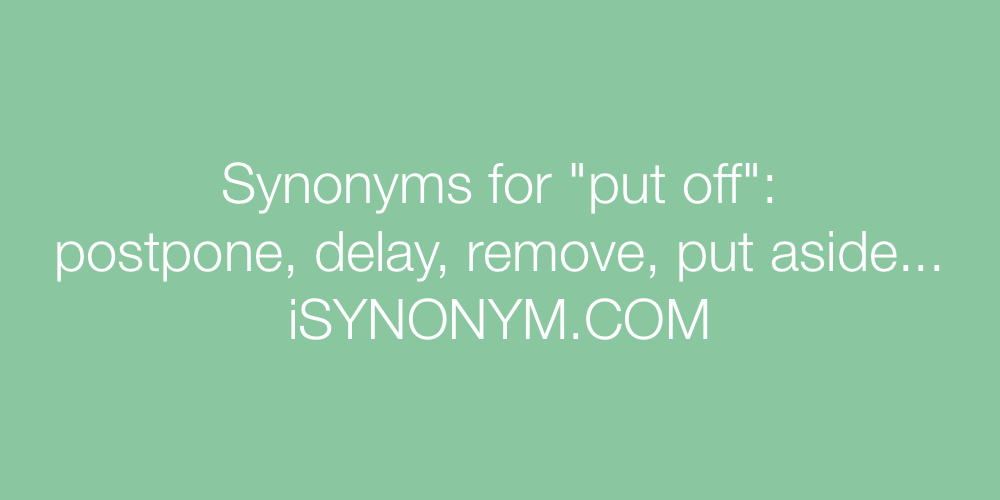 Synonyms put off