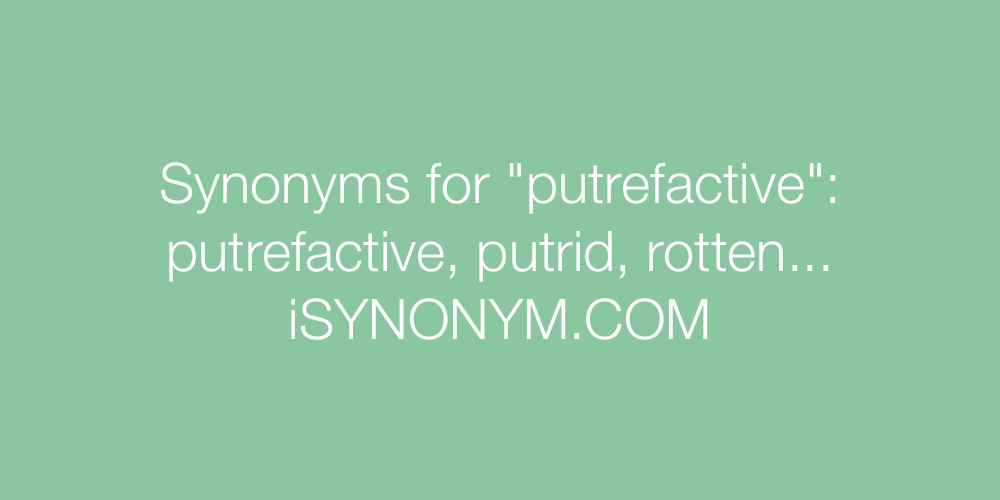 Synonyms putrefactive
