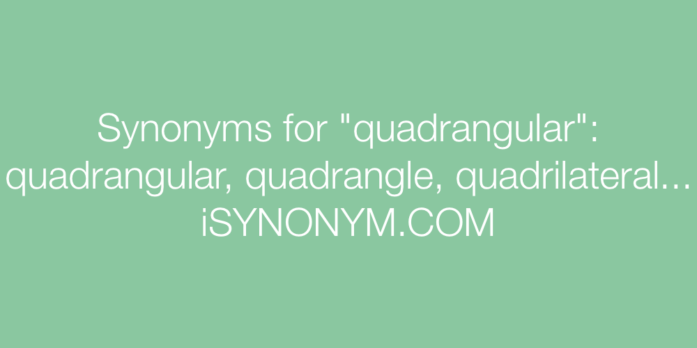 Synonyms quadrangular