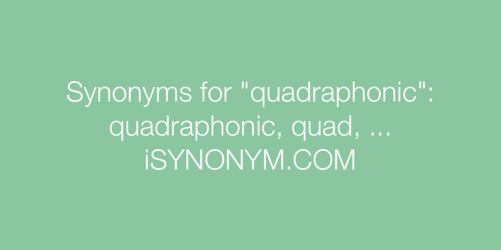 Synonyms quadraphonic