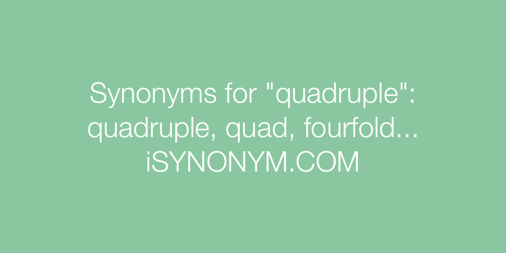 Synonyms quadruple