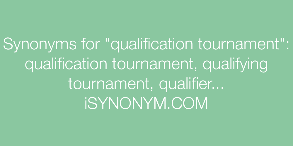 Synonyms qualification tournament