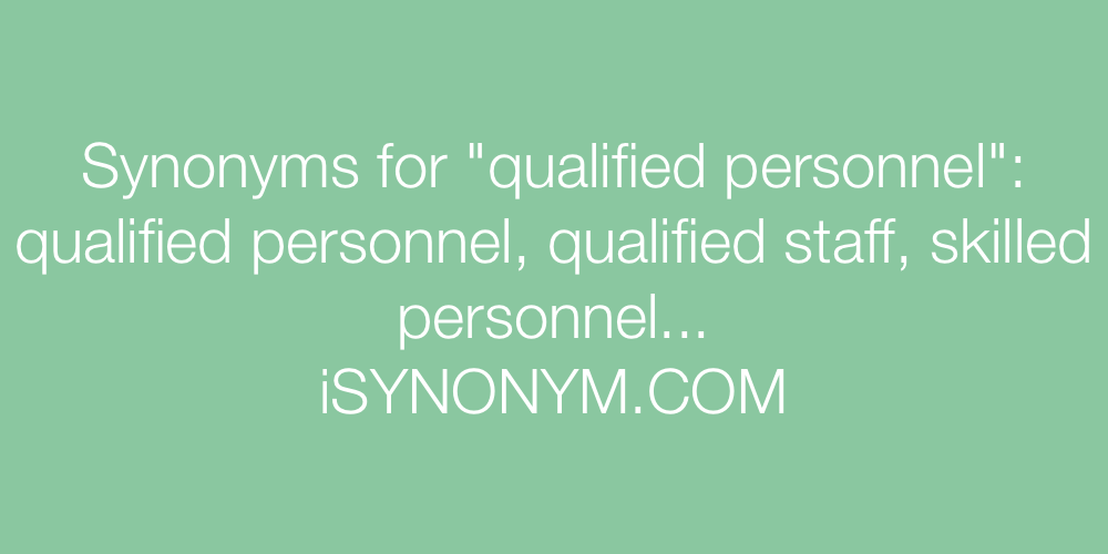 Synonyms qualified personnel