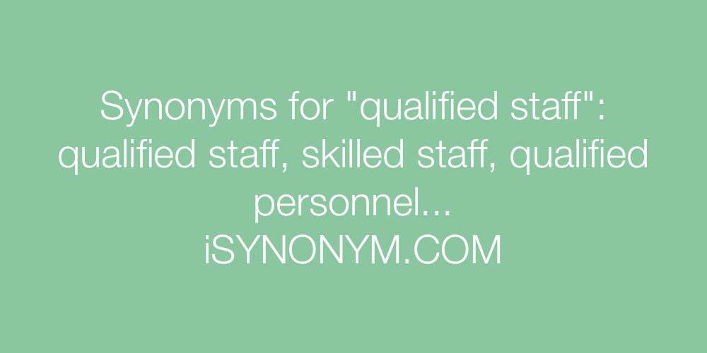 Synonyms qualified staff
