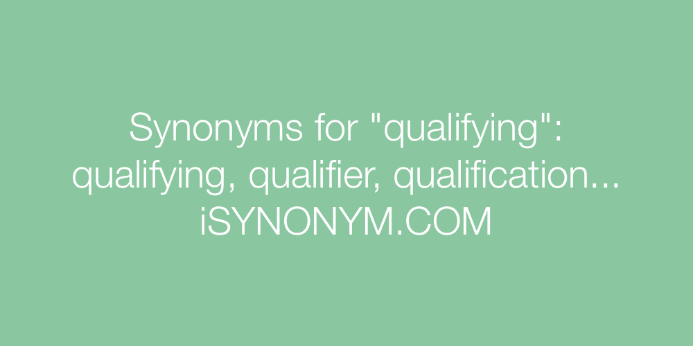 Synonyms qualifying