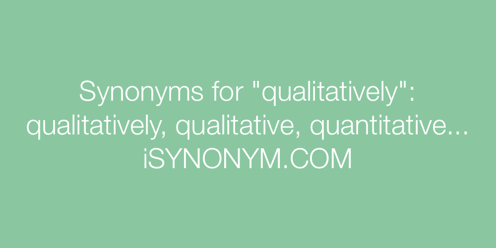 Synonyms qualitatively