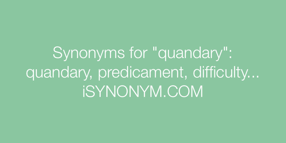 Synonyms quandary