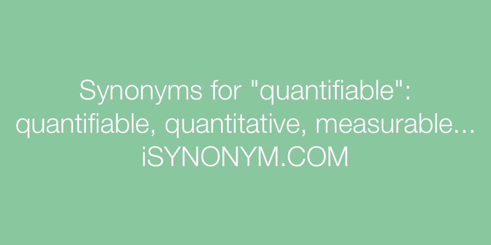 Synonyms quantifiable