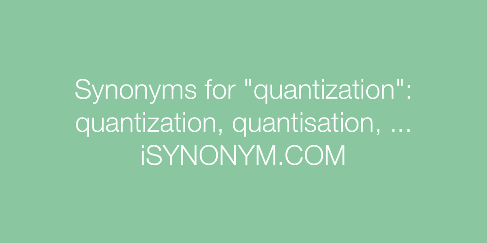Synonyms quantization