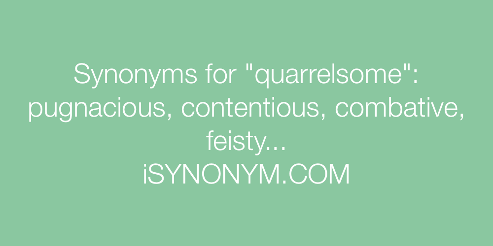Synonyms quarrelsome