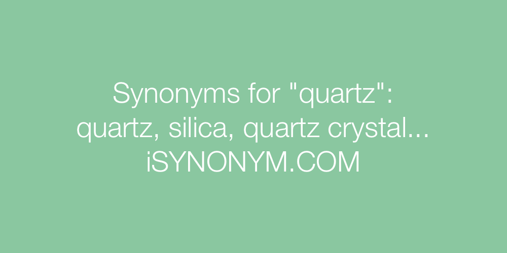 Synonyms quartz