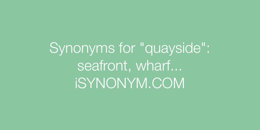 Synonyms quayside