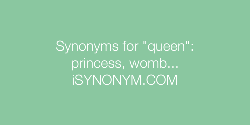 Synonyms queen