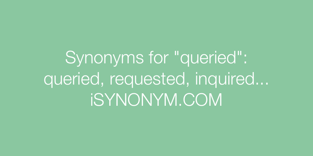 Synonyms queried