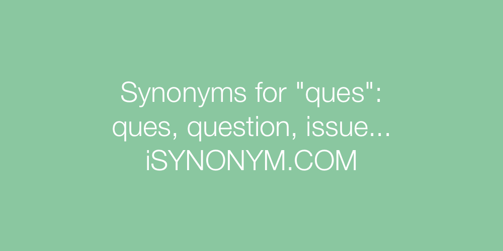 Synonyms ques