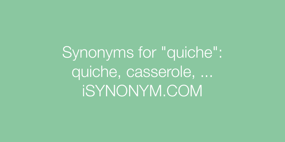 Synonyms quiche