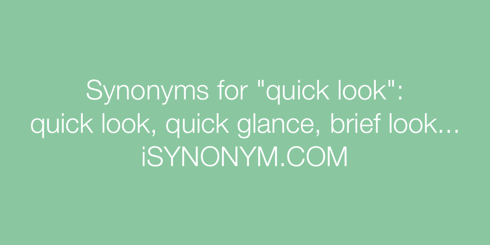 Synonyms quick look